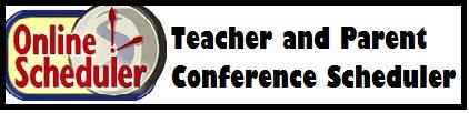 Parent/Teacher Conference Scheduling Click the link to access the online conference schedule