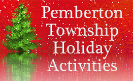 Join in the Holiday Fun in Pemberton Township!