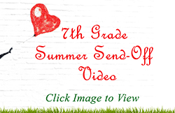 7th Grade Send-off Video! Click to see your teachers say goodbye~